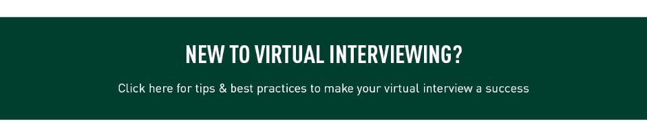 Click here for tips and best practices to make your virtual interview a success